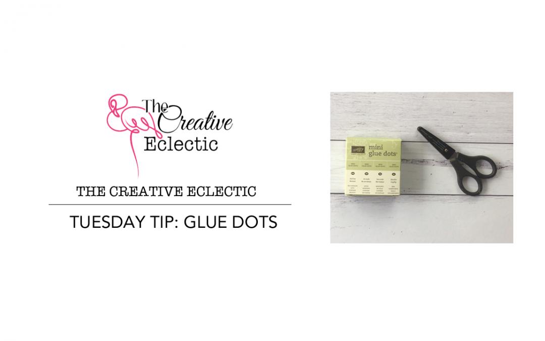 Tuesday Tip: Glue Dots
