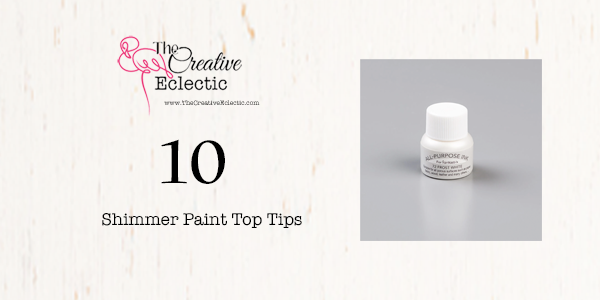 Shimmer Paint Top Tips